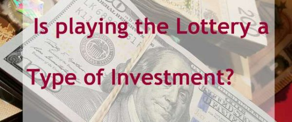 Is playing the Lottery a Type of Investment?