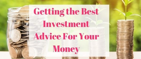Getting the Best Investment Advice For Your Money