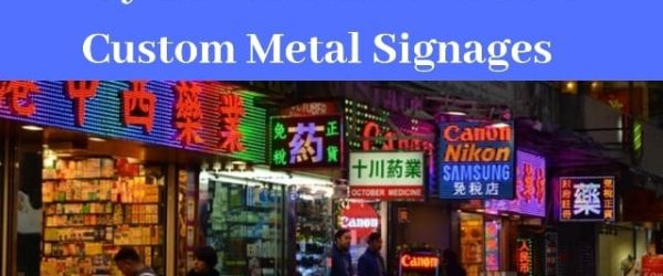 4 Reasons Why You Should Consider Custom Metal Signages for Your Business