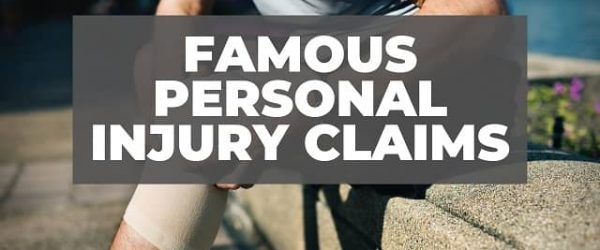 Famous Personal Injury Claims